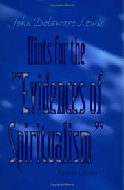 Cover of: Hints for the Evidences of Spiritualism | John Delaware Lewis