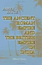 Cover of: The Ancient Roman Empire and the British Empire in India. The Diffusion of Roman and English Law throughout the World | James Bryce