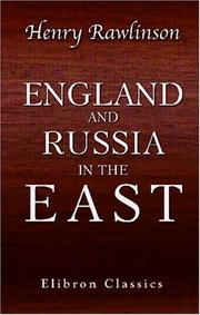 Cover of: England and Russia in the East | Henry Rawlinson