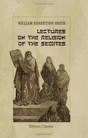 Cover of: Lectures on the religion of the Semites: First series: The fundamental institutions.