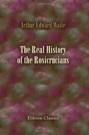 Cover of: The Real History of the Rosicrucians