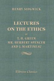 Cover of: Lectures On The Ethics Of T. H. Green, Mr. Herbert Spencer And J. Martineau