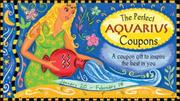 Cover of: The Perfect Aquarius Coupons: A Coupon Gift to Inspire the Best in You  | Sourcebooks, Inc.