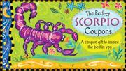 Cover of: The Perfect Scorpio Coupons: A Coupon Gift to Inspire the Best in You
