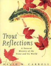 Cover of: Trout reflections: a natural history of the trout and its world