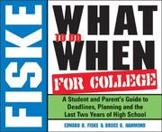 Cover of: Fiske What To Do When for College 2005-2006: A Student And Parent's Guide To Deadlines, Planning And The Last Two Years Of High School (Fiske What to Do When for College)