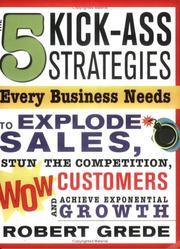 Cover of: 5 Kick-Ass Strategies Every Business Needs