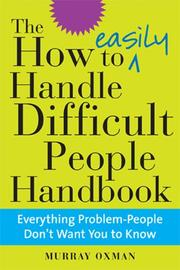 Cover of: The How to Easily Handle Difficult People Handbook | Murray Oxman