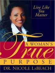 Cover of: A Woman's True Purpose