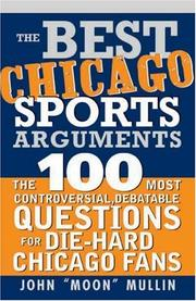 Cover of: The Best Chicago Sports Arguments (Best Sports Arguments)