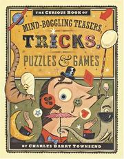 Cover of: The Curious Book of Mind-Boggling Teasers, Tricks, Puzzles & Games