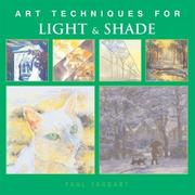Cover of: Art Techniques for Light & Shade (Art Techniques from Pencil to Paint) | Paul Taggart