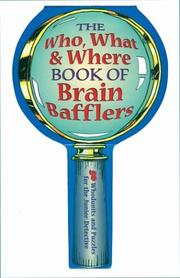 Cover of: The Who, What & Where Book of Brain Bafflers: 50 Whodunits & Puzzles for the Junior Detective