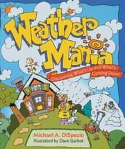 Cover of: Weather Mania | Michael A. DiSpezio