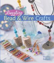 Cover of: Dazzling Bead & Wire Crafts | Mickey Baskett