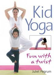 Cover of: Kid Yoga | Juliet Pegrum