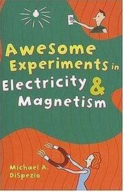 Cover of: Awesome Experiments in Electricity & Magnetism (Awesome Experiments in)