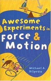 Cover of: Awesome Experiments in Force & Motion (Awesome Experiments in)