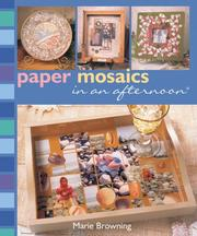 Paper Mosaics in an afternoon (In An Afternoon) by Marie Browning