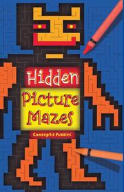 Cover of: Hidden Picture Mazes | Conceptis Puzzles