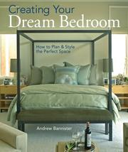 Cover of: Creating Your Dream Bedroom | Andrew Bannister