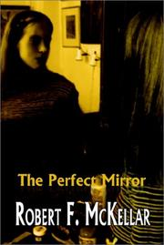 Cover of: The Perfect Mirror | Robert F. McKellar