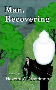 Cover of: Man, Recovering | Howard A. Goodman