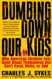 Cover of: Dumbing down our kids | Charles J. Sykes