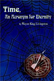 Cover of: Time, An Acronym for Eternity | Wayne King Livingston