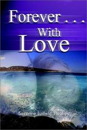 Cover of: Forever . . .With Love | Suzanne Ludwig Hughes