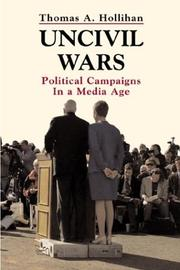 Uncivil wars by Thomas A. Hollihan