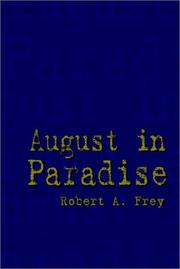 Cover of: August in Paradise | Robert A. Frey