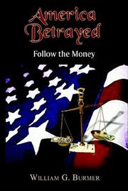 Cover of: America Betrayed | William G. Burmer