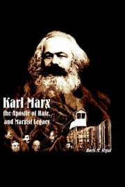 Cover of: Karl Marx, the Apostle of Hate, and Marxist Legacy | Boris M. Segal
