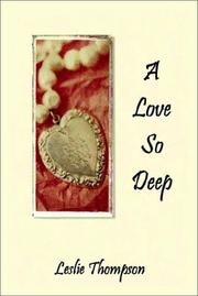 Cover of: A Love So Deep | Leslie Thompson