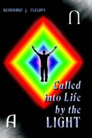 Cover of: Called into Life by the Light | Bernard J. Fleury