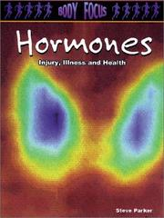 Cover of: Hormones: Injury, Illness and Health (Body Focus: the Science of Health, Injury and Disease)