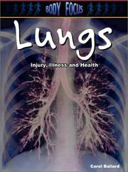 Cover of: Lungs: Injury, Illness and Health (Body Focus: the Science of Health, Injury and Disease)