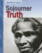 Cover of: Sojourner Truth (American Lives) | Jennifer Blizin Gillis