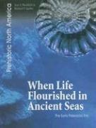 When Life Flourished in Ancient Seas by Jean F. Blashfield, Richard P. Jacobs