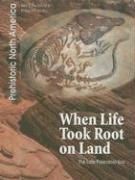 Cover of: When life took root on land | Jean F. Blashfield