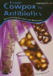 Cover of: From Cowpox to Antibiotics: Discovering Vaccines and Medicines (Chain Reactions)