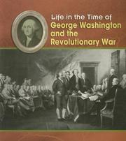 Cover of: George Washington and the Revolutionary War (Life in the Time of) | Lisa Trumbauer