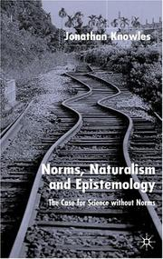 Cover of: Norms, Naturalism and Epistemology | Jonathan Knowles