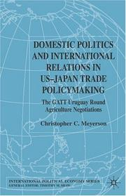 Cover of: Domestic Politics and International Relations in US-Japan Trade Policymaking | Christopher C. Meyerson