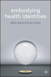 Cover of: Embodying Health Identities | Allison James