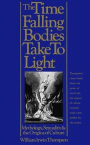 Cover of: The time falling bodies take to light: mythology, sexuality, and the origins of culture
