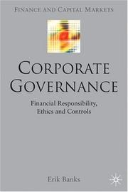 Cover of: Corporate governance, financial repsonsibility, controls and ethics | Erik Banks