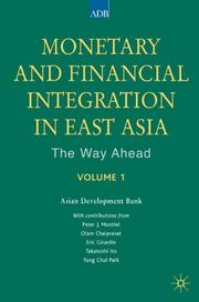 Cover of: Monetary and Financial Integration in East Asia: The Way Ahead
