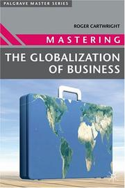 Cover of: Mastering the Globalization of Business (Palgrave Master Series) | Roger I. Cartwright